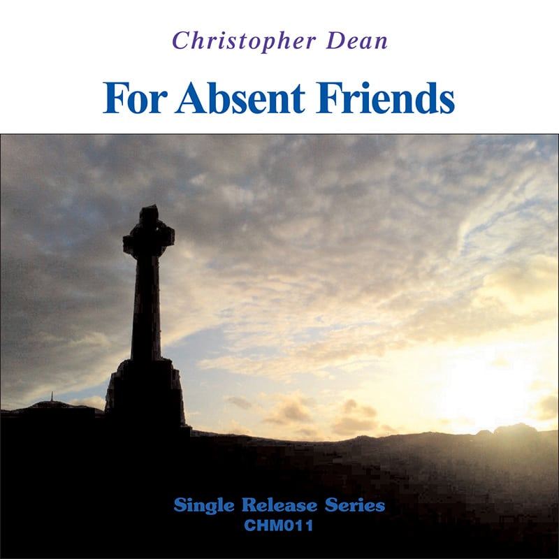 Christopher Dean - For Absent Friends Album Cover