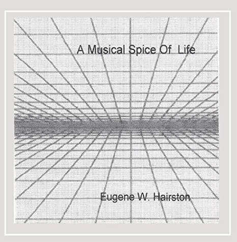 Eugene W Hairston - A Musical Spice of Life album cover