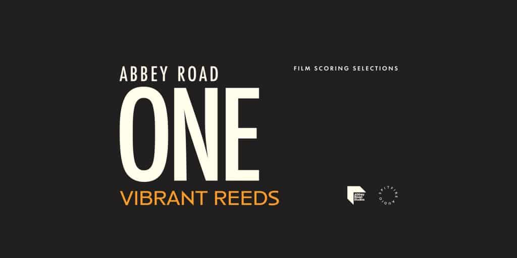 Spitfire Audio continues creative partnership with Abbey Road Studios as ABBEY ROAD ONE: VIBRANT REEDS represents next namesake studio sample library