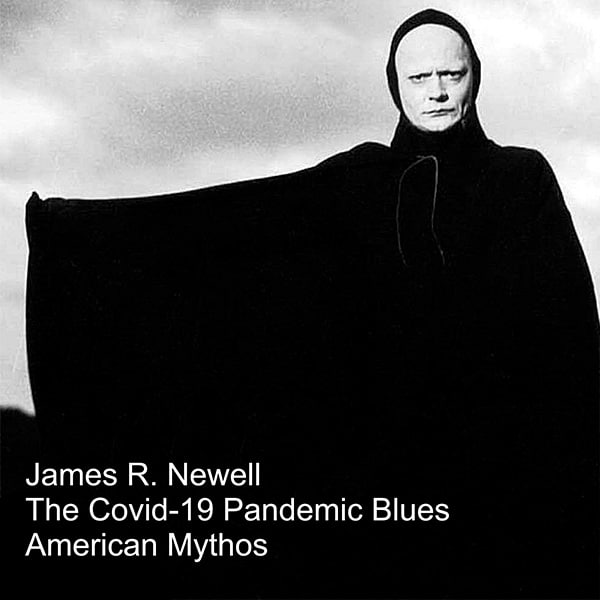 The Covid 19 Pandemic Blues by James R. Newell