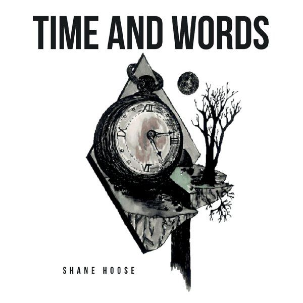 Shane Hoose - Time and Words Album Cover