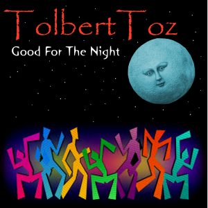 "SPOTLIGHT 128: TolbertToz - ""Good For The Night"""