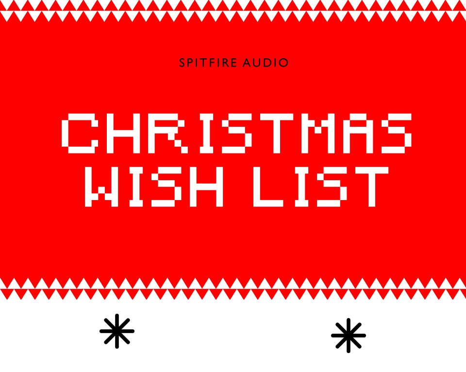 Spitfire Audio Launches 2018 Christmas Wish List Promotion