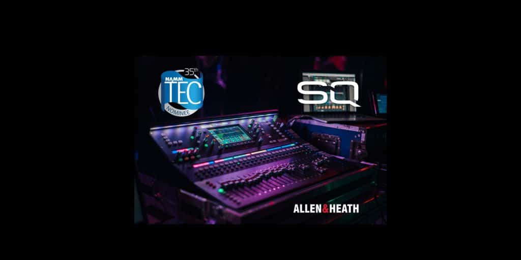 Allen & Heath Nominated for NAMM TEC Awards for Outstanding Technical Achievement